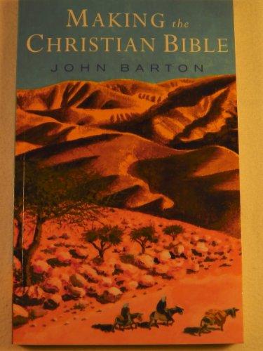 Making the Christian Bible By John Barton