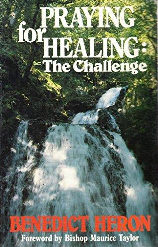 Praying for Healing By Benedict M. Heron