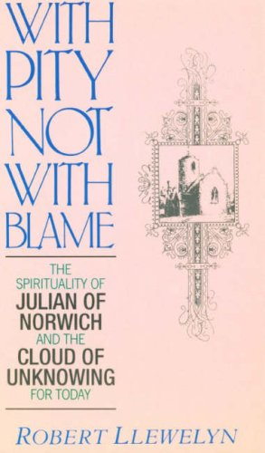 With Pity, Not with Blame By Robert Llewelyn