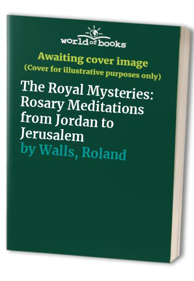The Royal Mysteries By Roland Walls