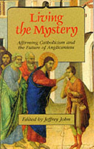 Living the Mystery By Edited by Jeffrey John