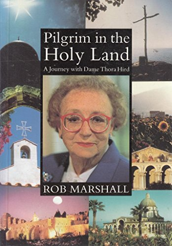 Pilgrim in the Holy Land: Journey with Dame Thora Hird By Rob Marshall