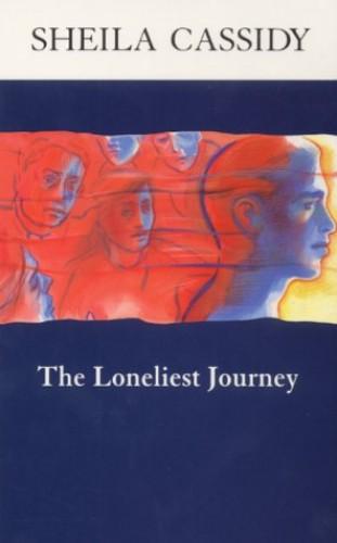 The Loneliest Journey By Sheila Cassidy