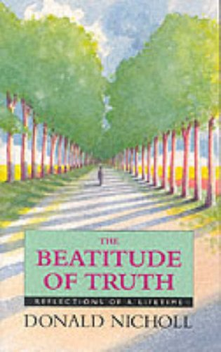 The Beatitude of Truth By Donald Nicholl