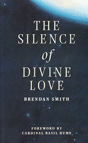 The Silence of Divine Love By Brendan Smith