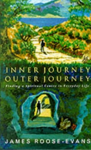 Inner Journey, Outer Journey By James Roose-Evans