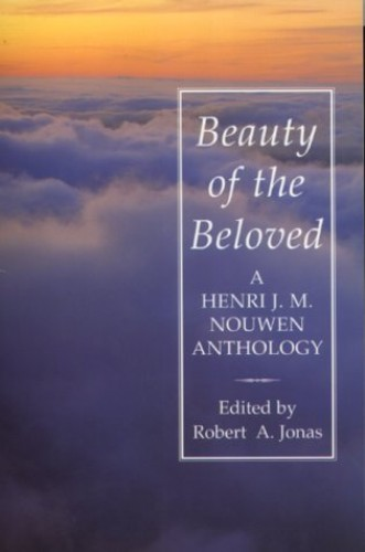 Beauty of the Beloved By Edited by Robert A. Jonas