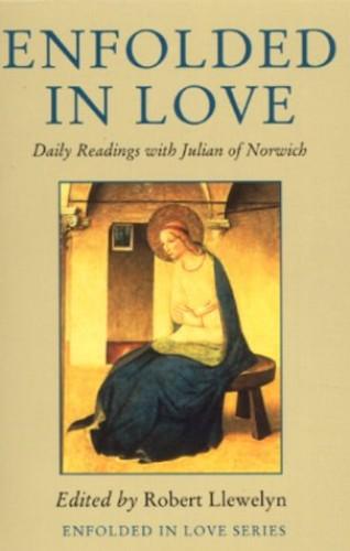 Enfolded in Love By Julian of Norwich