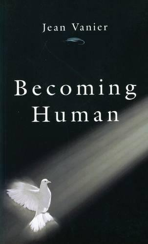 Becoming Human By Jean Vanier