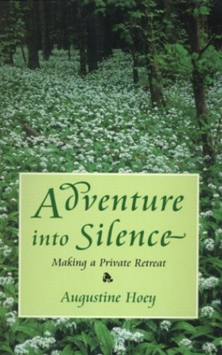 Adventure into Silence By Augustine Hoey