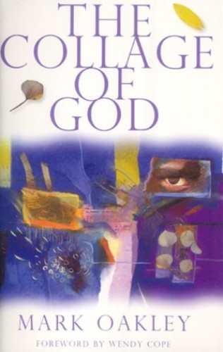 The Collage of God By Mark Oakley