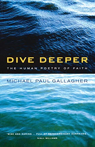 Dive Deeper By Michael Paul Gallagher