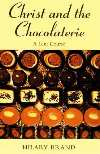 Christ and the Chocolaterie By Hilary Brand