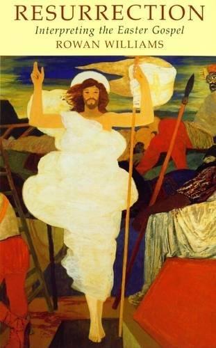 Resurrection By Dr. Rowan Williams