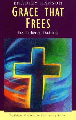 Grace That Frees By Bradley C. Hanson
