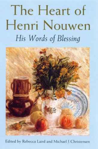 The Heart of Henri Nouwen By Rebecca J. Laird