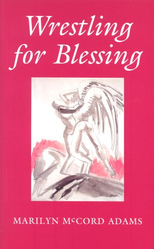 Wrestling for Blessing By Marilyn McCord Adams