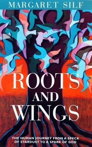 Roots and Wings By Margaret Silf