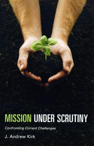Mission Under Scrutiny By Andrew Kirk