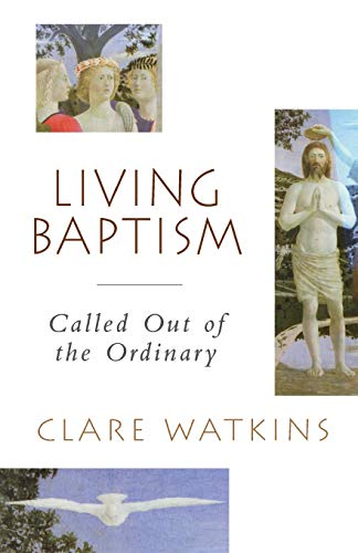 Living Baptism By Clare Watkins