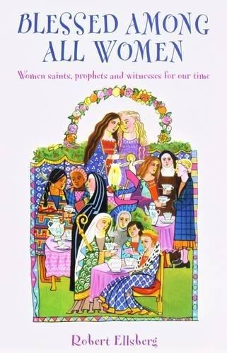 Blessed Among All Women By Robert Ellsberg
