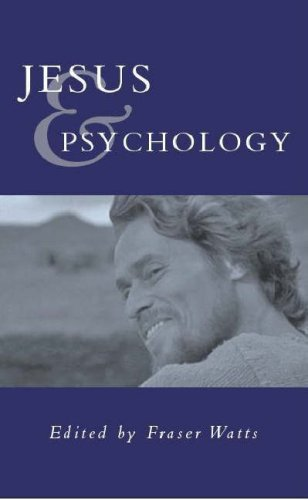 Jesus and Psychology By Fraser N. Watts