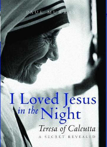 I Loved Jesus in the Night By Paul Murray OP