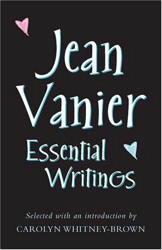 Essential Writings By Jean Vanier