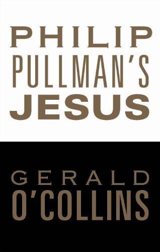 Philip Pullman's Jesus By Gerald O'Collins, SJ