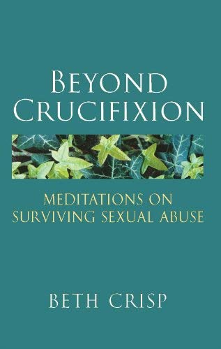 Beyond Crucifixion By Beth R. Crisp