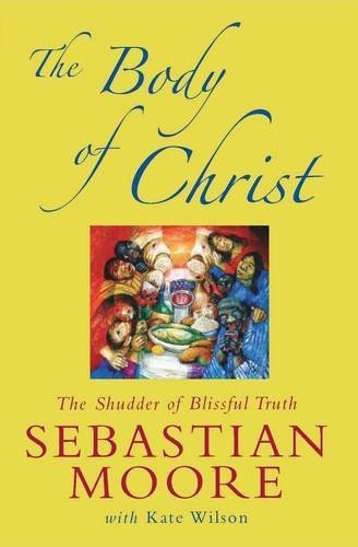 The Body of Christ By Sebastian Moore