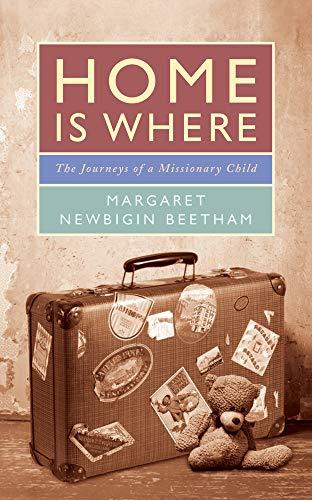 Home is Where von Margaret Newbigin Beetham