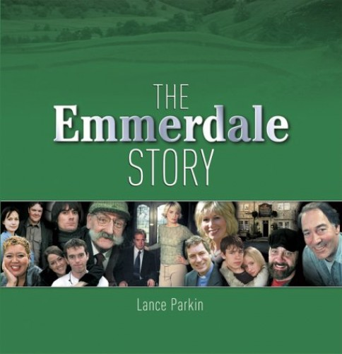 "The Story of ""Emmerdale"" By Lance Parkin"