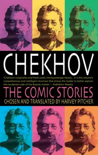 Chekhov: The Comic Stories by Anton Pavlovich Chekhov