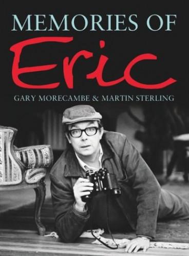 Memories of Eric By Gary Morecambe