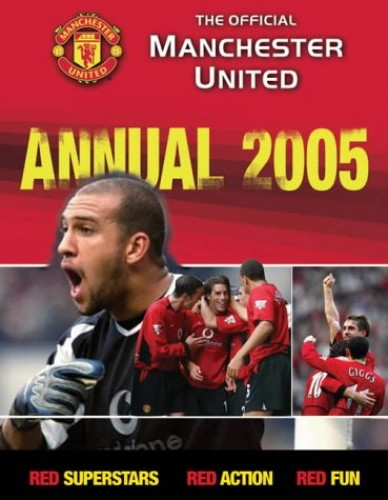 The Official Manchester United Annual: 2005 by Adam Bostock