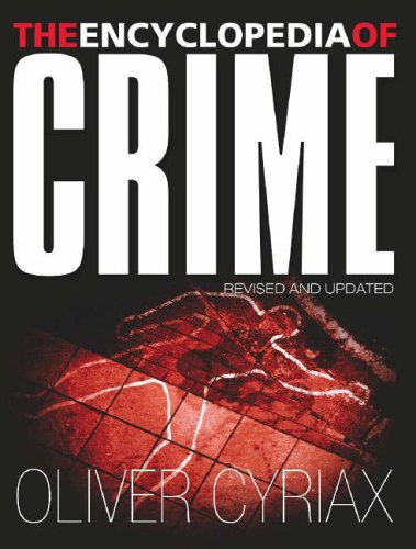 The Encyclopedia of Crime By Oliver Cyriax