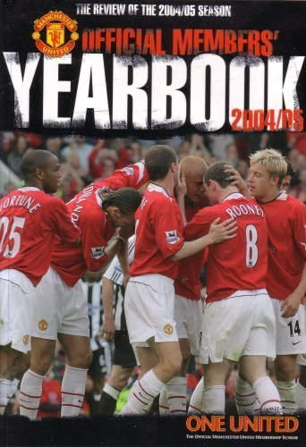 The Review of The 2004/05 Season: Manchester United Official Members' Yearbook 2004/2005 By David Gill and Sir Alex Ferguson Manchester United