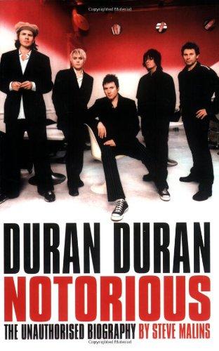"""Duran Duran"" Notorious By Steve Malins"