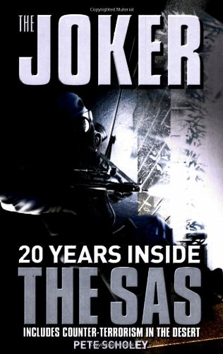 The Joker: 20 Years Inside the SAS By Peter Scholey