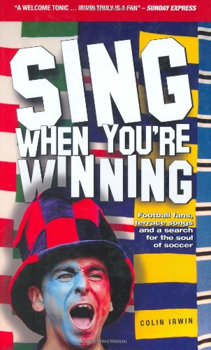 Sing When You're Winning By Colin Irwin
