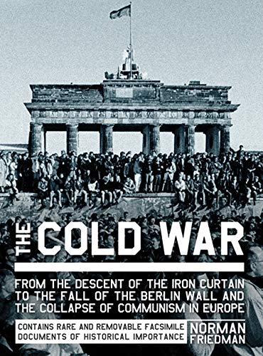 The Cold War: 1945-1991 By Norman Friedman