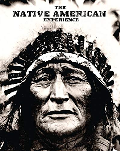 The Native American Experience By Jay Wertz