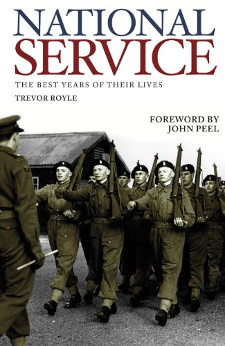 National Service: The Best Years of Their Lives by Trevor Royle