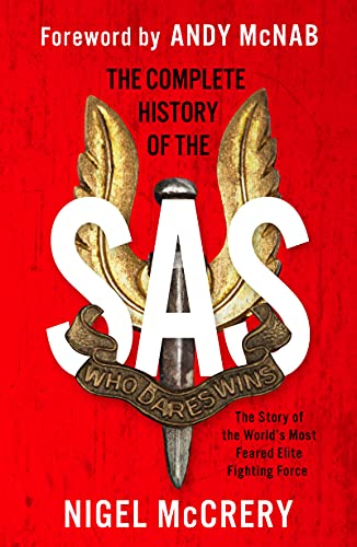The Complete History of the SAS By Nigel McCrery