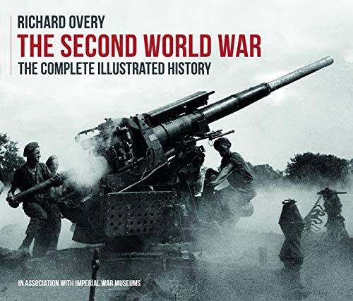 The Second World War, The Complete Illustrated History By Richard Overy