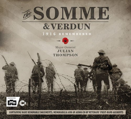 The Somme & Verdun: 1916 Remembered By Julian Thompson