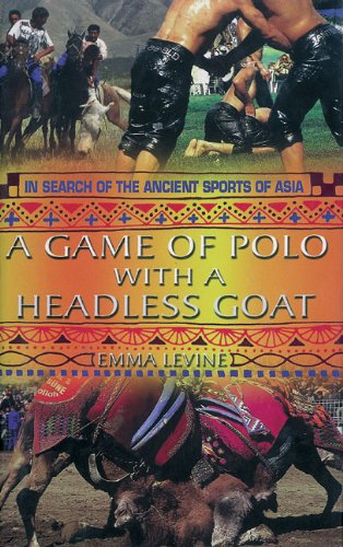A Game of Polo with a Headless Goat By Emma Levine