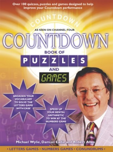 Countdown Book of Puzzles and Games: Over 100 Quizzes, Puzzles and Games Designed to Help Improve Your Countdown Performance By Robert Allen