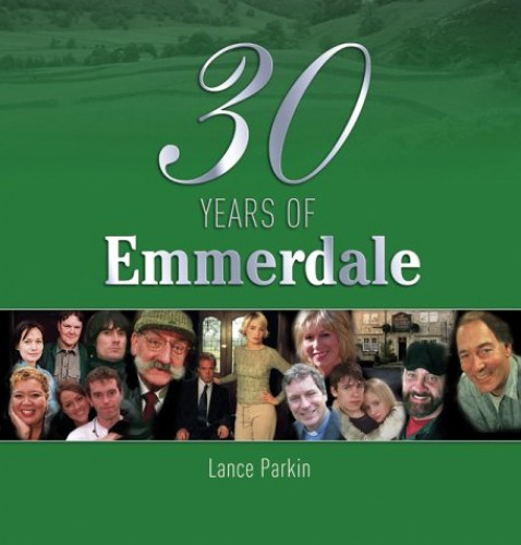 30 Years of Emmerdale By Lance Parkin